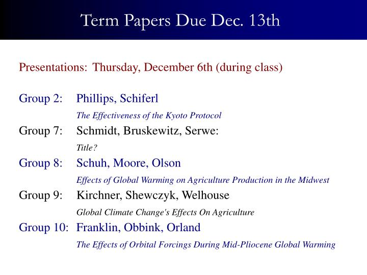 Term Papers Due Dec. 13th