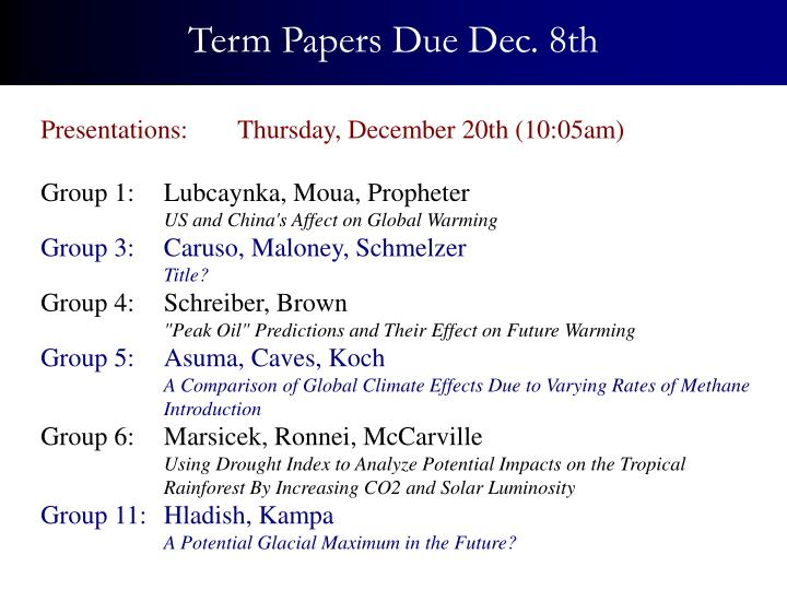 Term Papers Due Dec. 8th