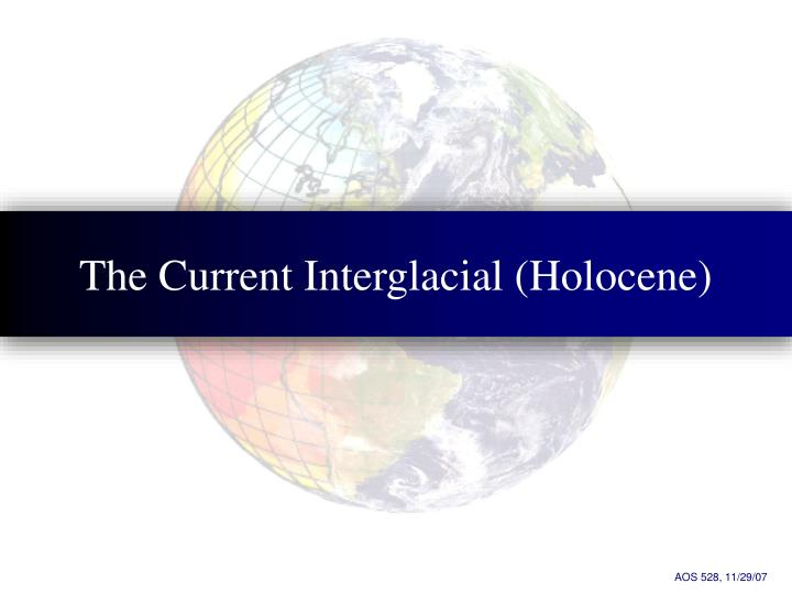 The current interglacial holocene