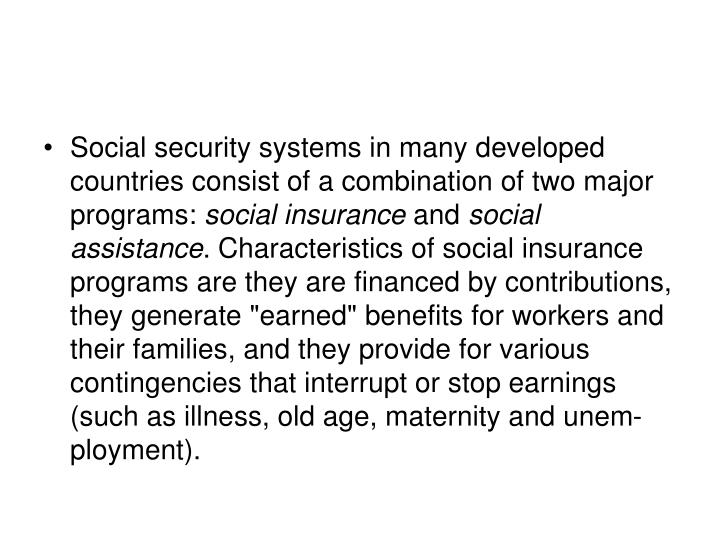 Social security systems in many developed countries consist of a combination of two major programs:
