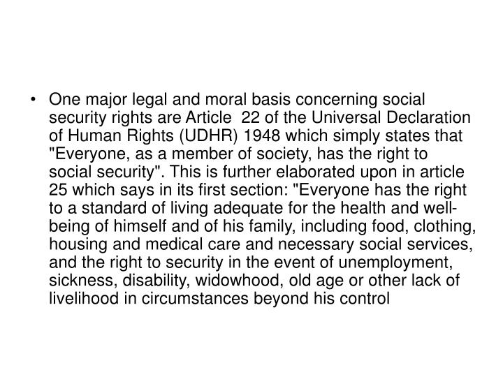 One major legal and moral basis concerning social security rights are Article  22 of the Universal D...