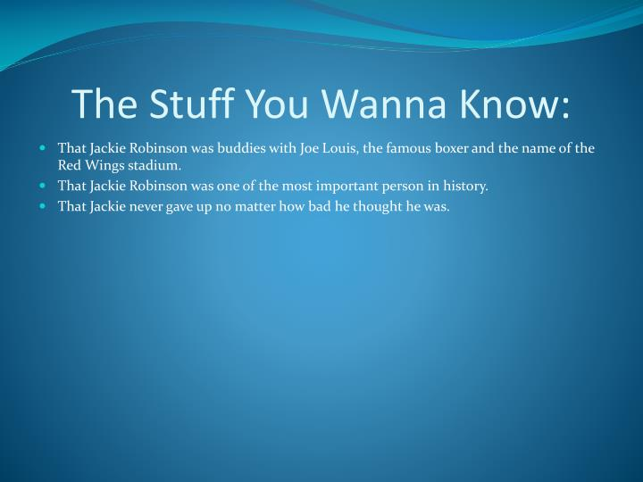 The Stuff You Wanna Know: