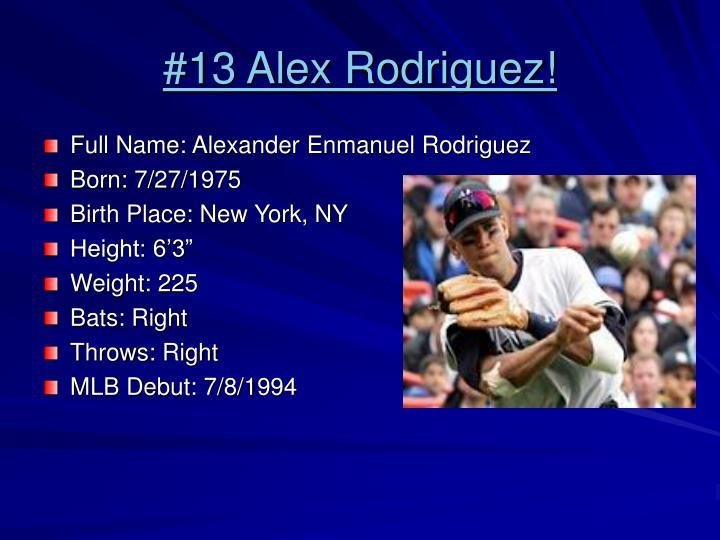 #13 Alex Rodriguez!