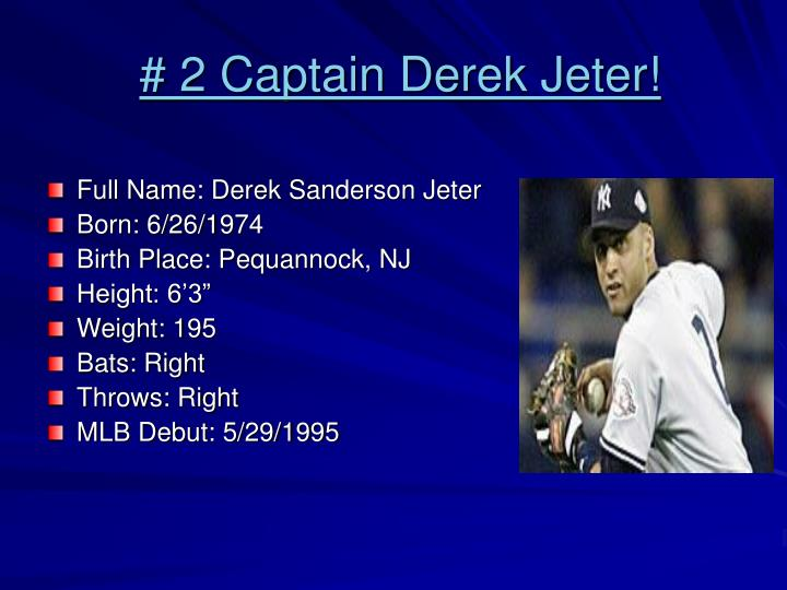 # 2 Captain Derek Jeter!