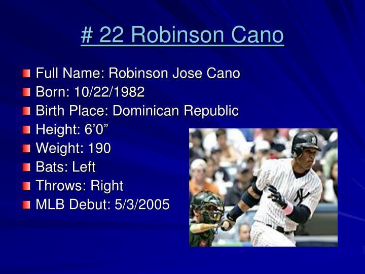 # 22 Robinson Cano