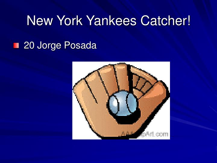 New York Yankees Catcher!