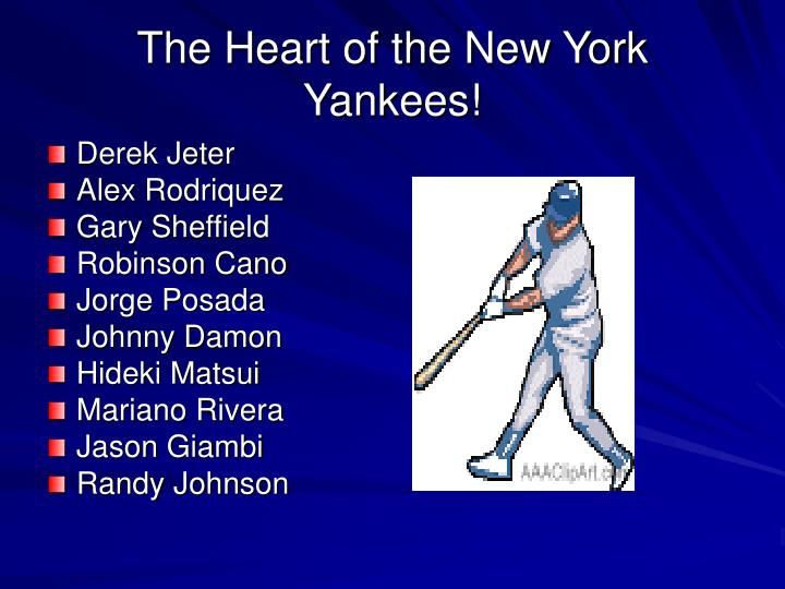 The Heart of the New York Yankees!