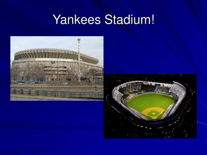 Yankees Stadium!
