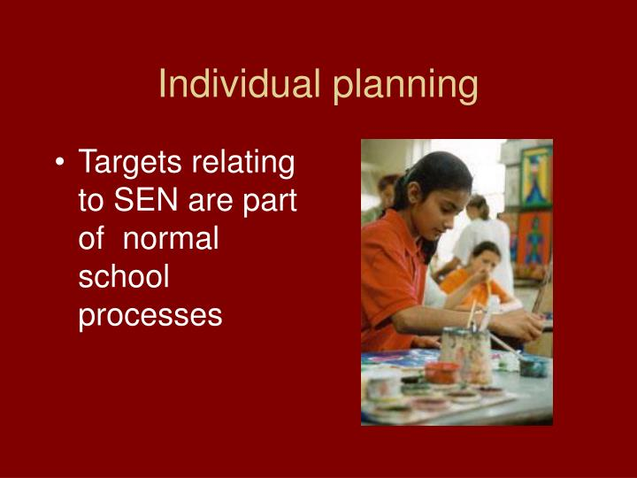 Individual planning