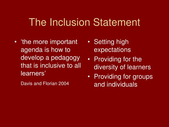 'the more important agenda is how to develop a pedagogy that is inclusive to all learners'