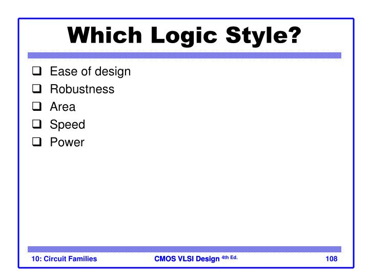 Which Logic Style?