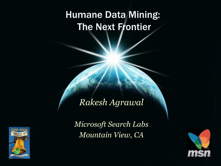 Humane data mining the next frontier