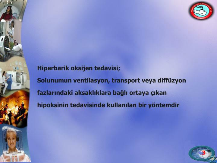 Hiperbarik oksijen tedavisi;