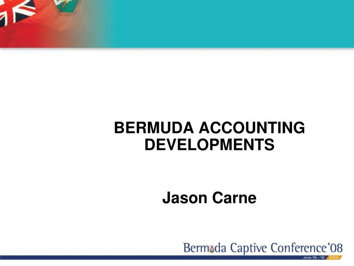 BERMUDA ACCOUNTING DEVELOPMENTS