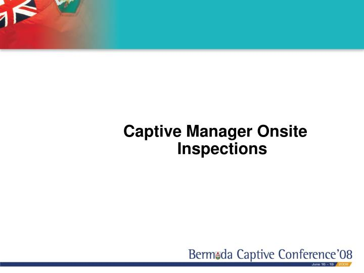 Captive Manager Onsite Inspections