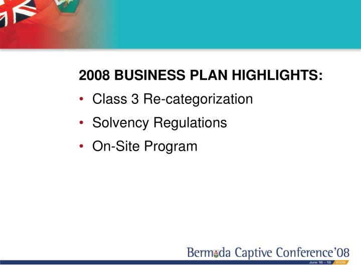 2008 BUSINESS PLAN HIGHLIGHTS: