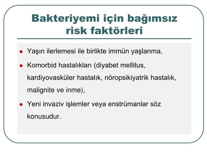 Bakteriyemi iin bamsz risk faktrleri