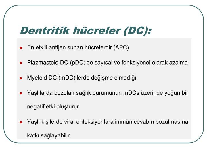 Dentritik hcreler (DC):