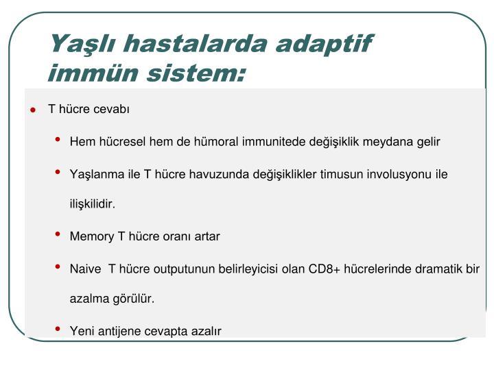 Yal hastalarda adaptif immn sistem: