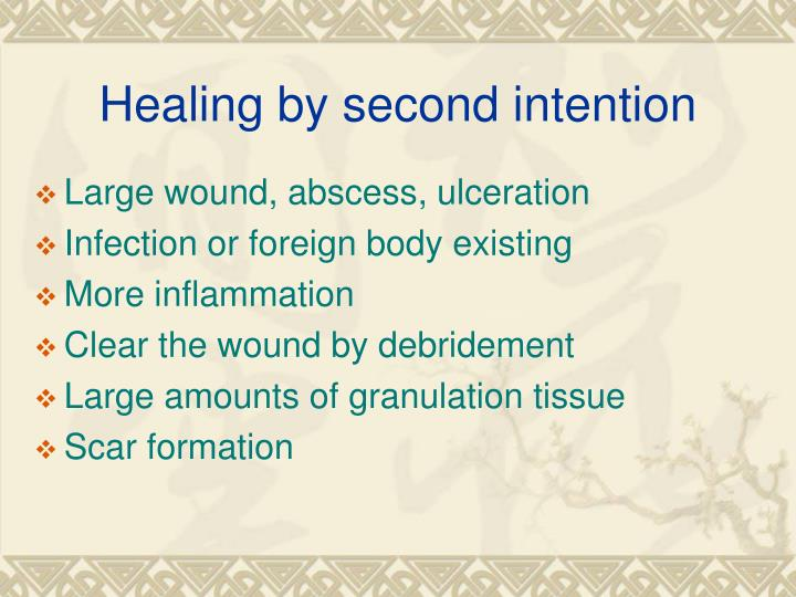Healing by second intention
