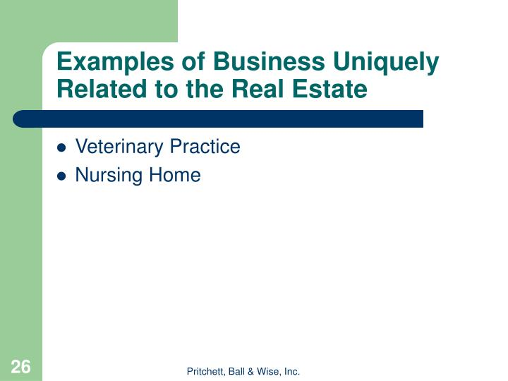 Examples of Business Uniquely Related to the Real Estate
