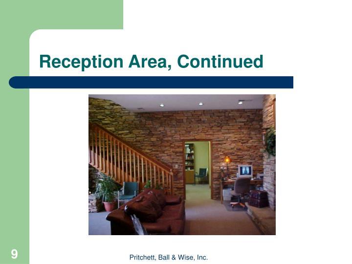 Reception Area, Continued