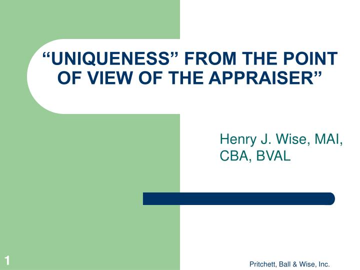 """""""UNIQUENESS"""" FROM THE POINT OF VIEW OF THE APPRAISER"""""""