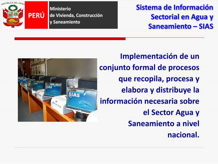 Implementación de un conjunto formal de procesos que recopila, procesa y elabora y distribuye la  información necesaria sobre el Sector Agua y Saneamiento a nivel nacional.