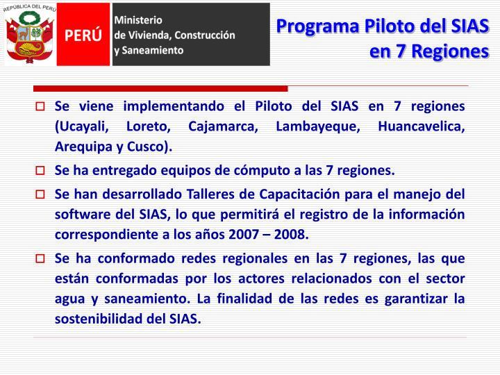 Se viene implementando el Piloto del SIAS en 7 regiones (Ucayali, Loreto, Cajamarca, Lambayeque, Huancavelica, Arequipa y Cusco).