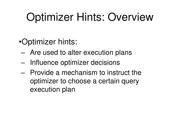 Optimizer Hints: Overview