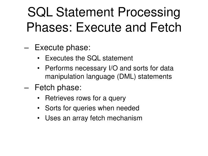 SQL Statement Processing Phases: Execute and Fetch