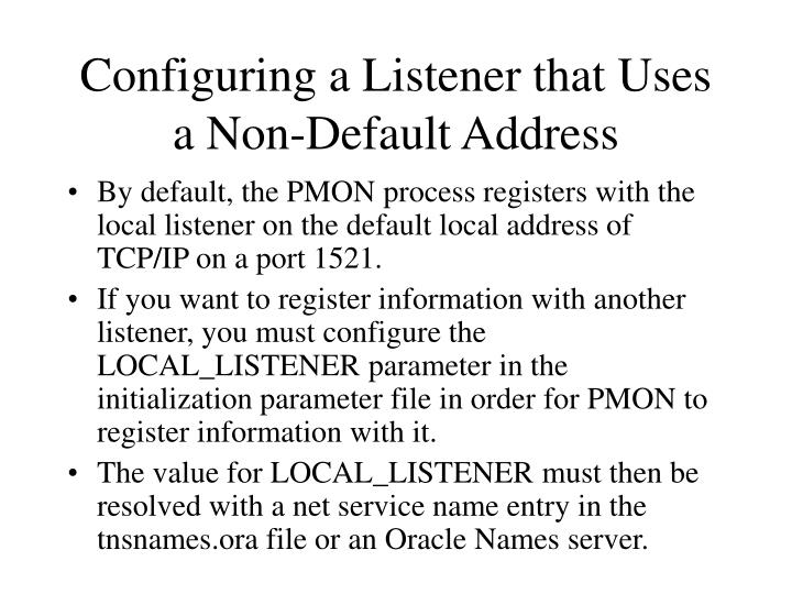 Configuring a Listener that Uses a Non-Default Address