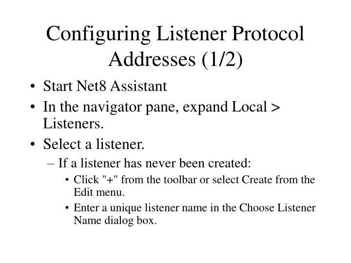 Configuring Listener Protocol Addresses (1/2)