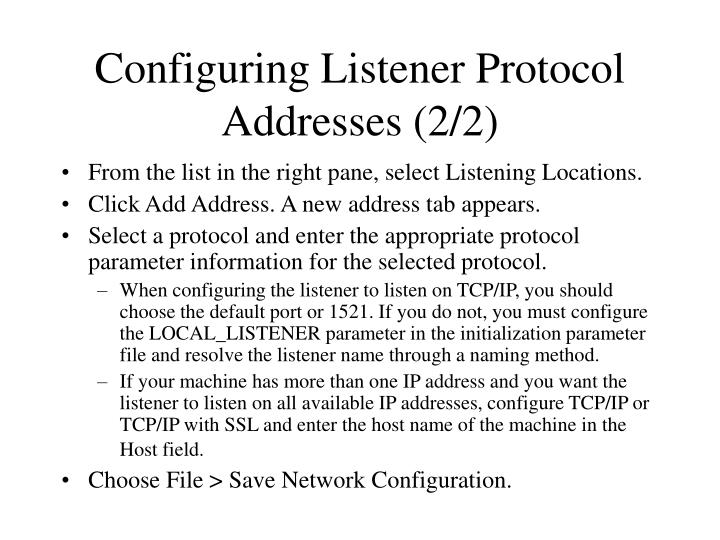 Configuring Listener Protocol Addresses (2/2)