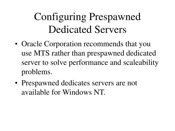 Configuring Prespawned Dedicated Servers