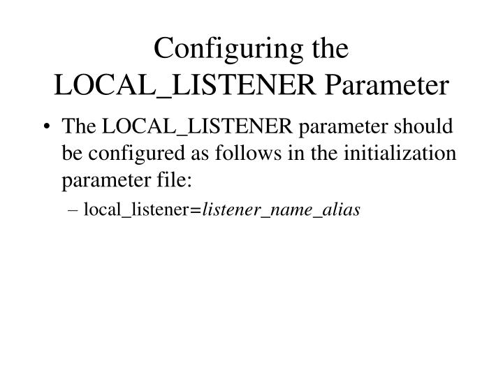 Configuring the LOCAL_LISTENER Parameter