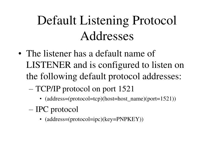 Default Listening Protocol Addresses