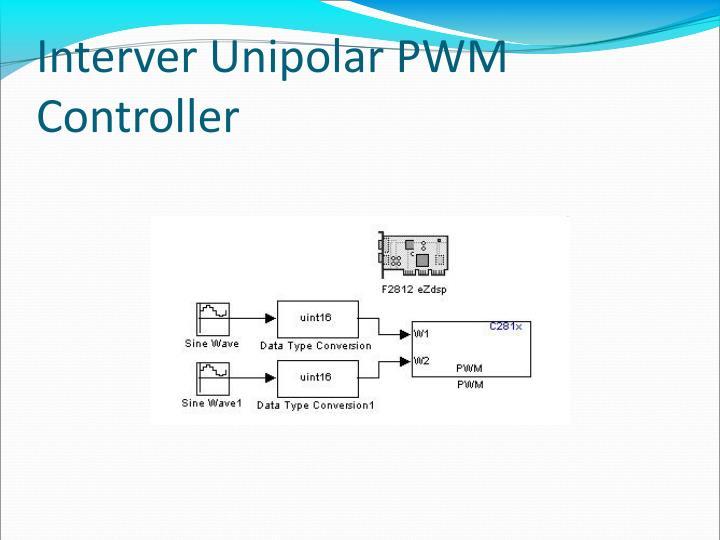 Interver Unipolar PWM Controller