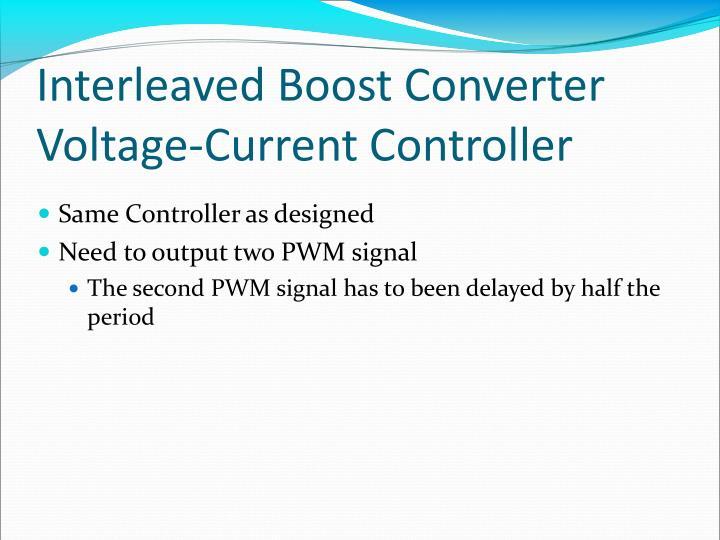 Interleaved Boost Converter Voltage-Current Controller