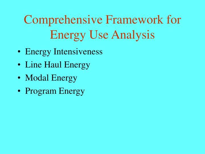Comprehensive Framework for Energy Use Analysis