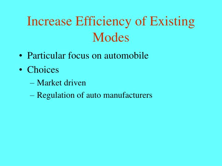 Increase Efficiency of Existing Modes
