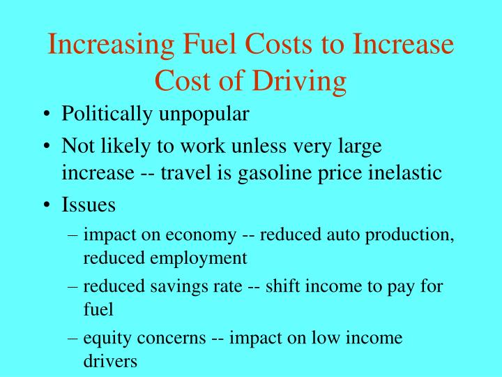 Increasing Fuel Costs to Increase Cost of Driving