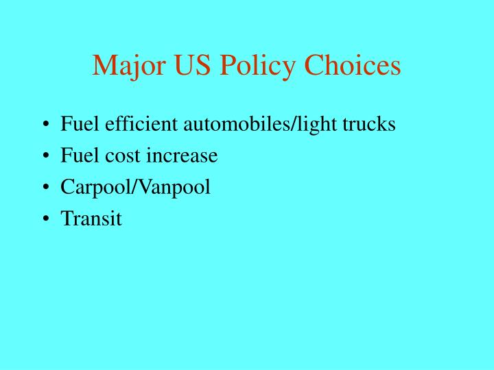 Major US Policy Choices