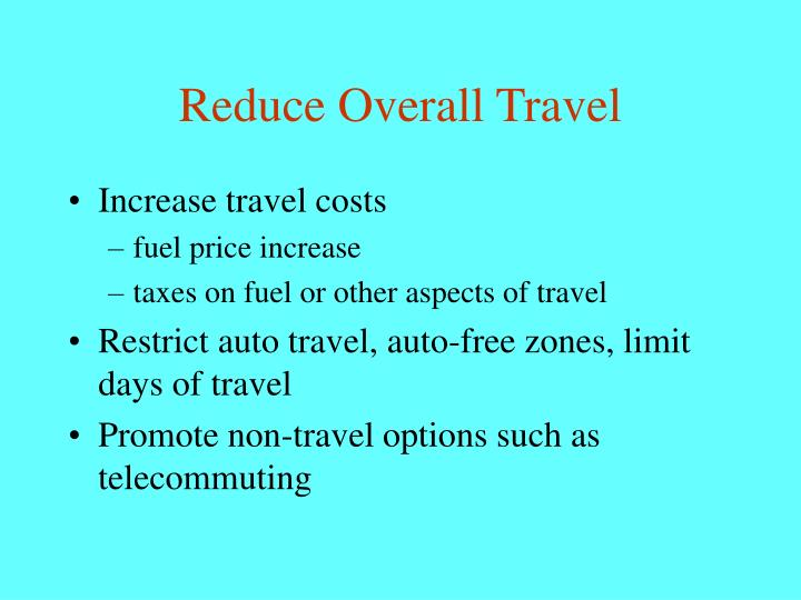 Reduce Overall Travel