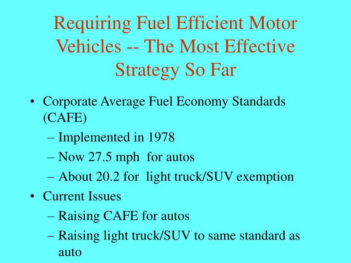 Requiring Fuel Efficient Motor Vehicles -- The Most Effective Strategy So Far