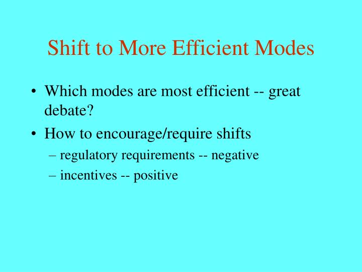 Shift to More Efficient Modes