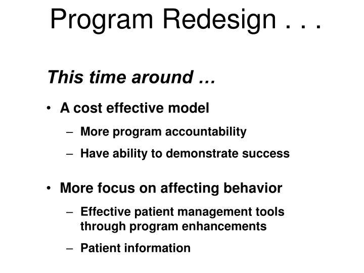 Program Redesign . . .