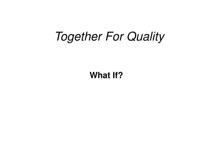Together for quality