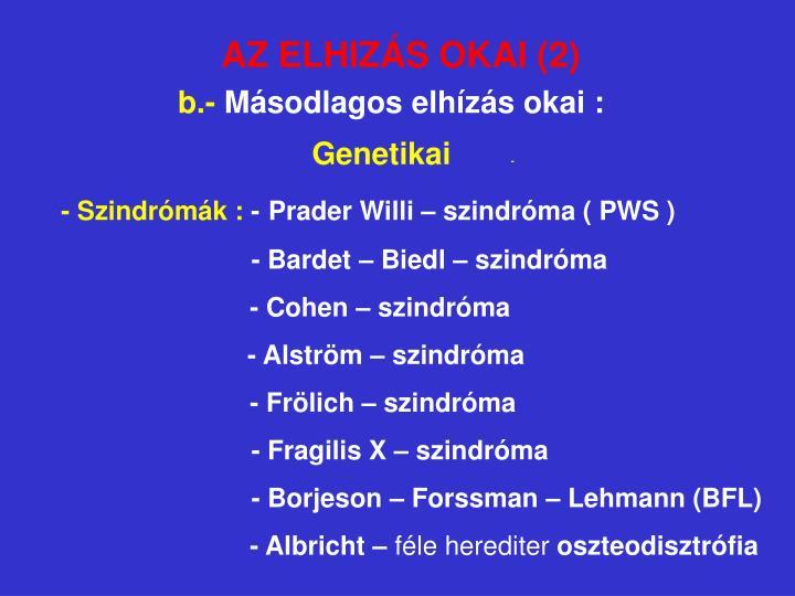 AZ ELHIZÁS OKAI (2)
