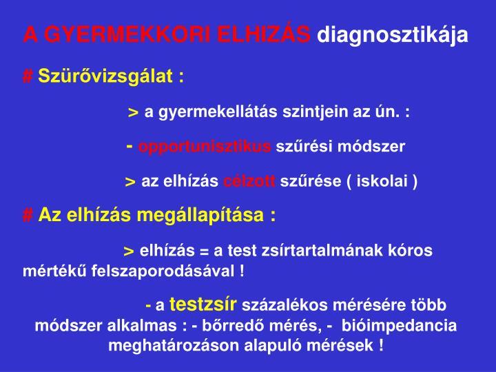 A GYERMEKKORI ELHIZÁS